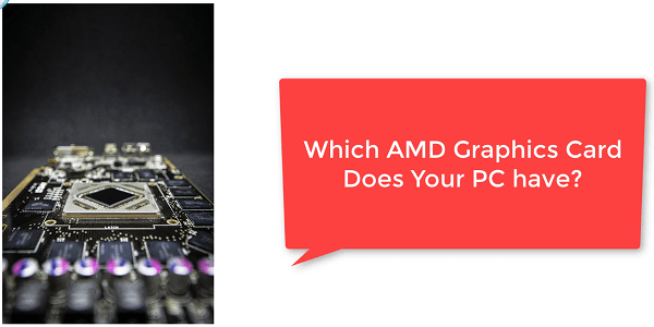 How To Find Out What AMD Graphics Card I Have on My PC or Laptop